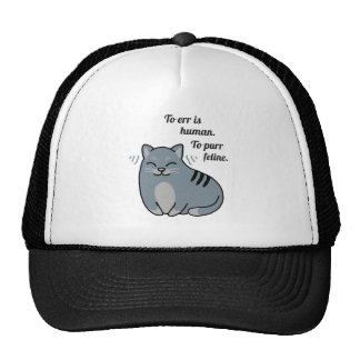 To Err is human, to purr feline. Cap