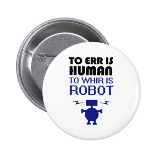 To Err Is Human To Whir Is Robot Pin