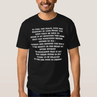 To Feel the Peace, Love and Harmony in your Hea... Tee Shirts