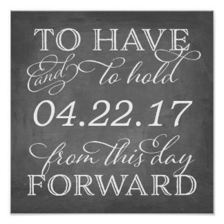 To Have and To Hold Wedding Date Chalkboard Sign Poster