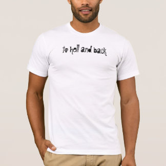to hell and back T-Shirt