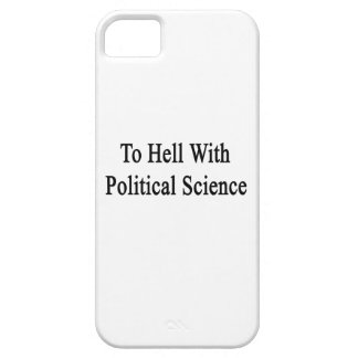 To Hell With Political Science iPhone 5/5S Covers