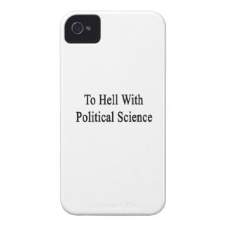 To Hell With Political Science iPhone 4 Case-Mate Case