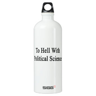 To Hell With Political Science SIGG Traveller 1.0L Water Bottle