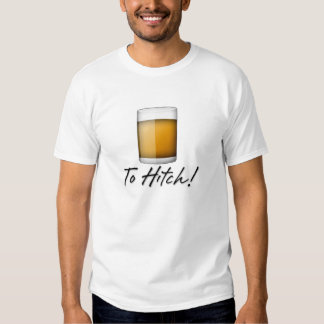 To Hitch! Tshirt