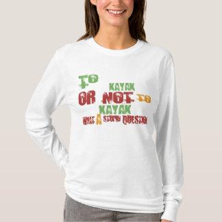 To Kayak T-Shirt