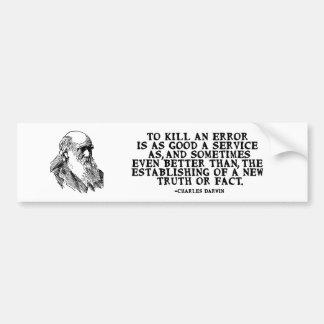 """""""To Kill an Error"""" Darwin Quote Bumper Sticker"""