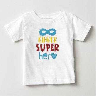 to kinder super hero baby T-Shirt