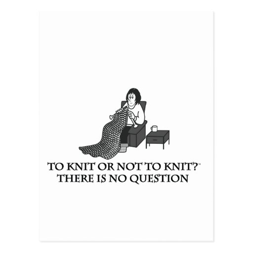 To Knit or Not to Knit-Fun Products for Knitters Postcard