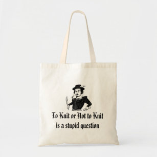 """To Knit or not to Knit"" knitting bag"