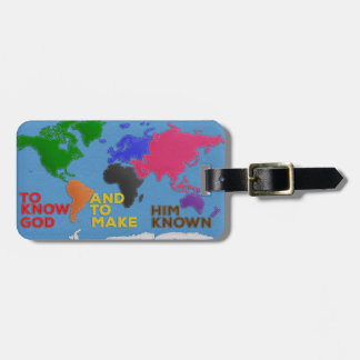 To Know God and to Make Him Known Felted World Luggage Tag