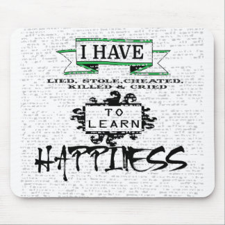 To Learn Happiness Mouse Pad