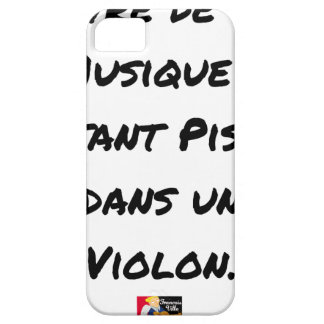 TO LIVE OF SA MUSIC? AS MUCH TO PISS IN A VIOLIN BARELY THERE iPhone 5 CASE