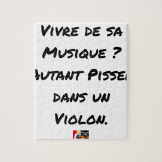 TO LIVE OF SA MUSIC? AS MUCH TO PISS IN A VIOLIN JIGSAW PUZZLE