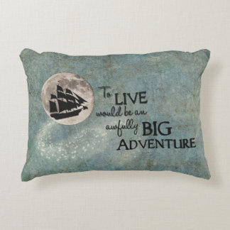 To live would be an awfully BIG Adventure Pillow