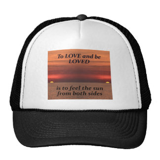 To love and be loved trucker hats