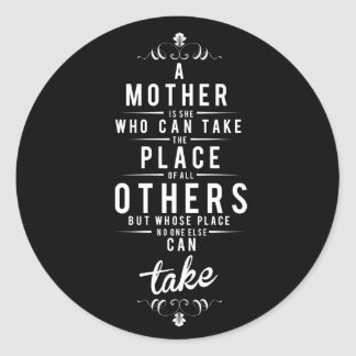 To Mother is she who dog take Round Sticker