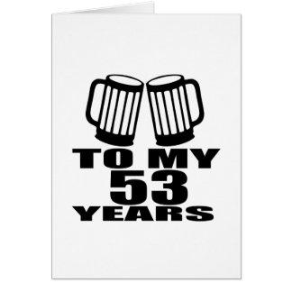 To My 53 Years Birthday Card