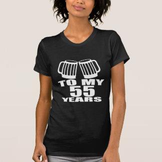 To My 55 Years Birthday T-Shirt