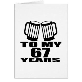 To My 67 Years Birthday Card