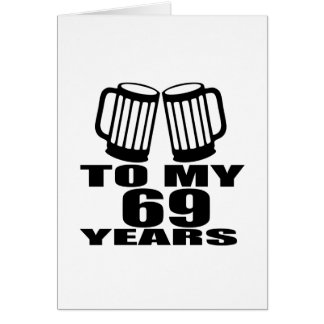 To My 69 Years Birthday Card