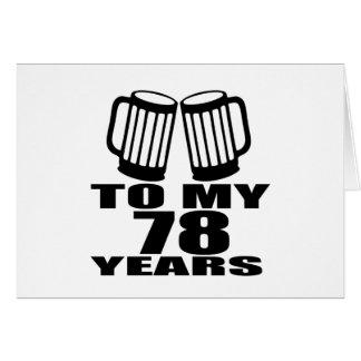 To My 78  Years Birthday Card