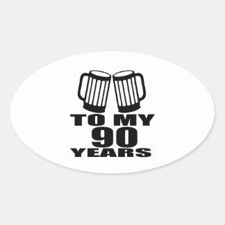 To My 90 Years Birthday Oval Sticker