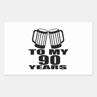 To My 90 Years Birthday Rectangular Sticker