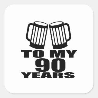 To My 90 Years Birthday Square Sticker