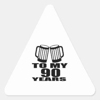 To My 90 Years Birthday Triangle Sticker