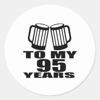 To My 95 Years Birthday Classic Round Sticker