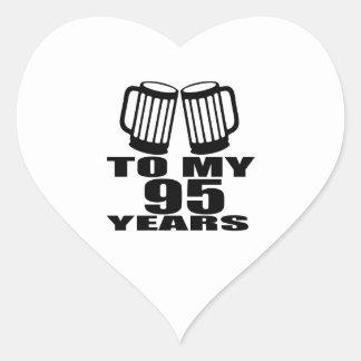 To My 95 Years Birthday Heart Sticker