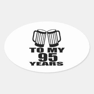 To My 95 Years Birthday Oval Sticker