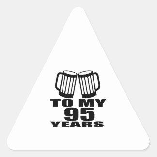 To My 95 Years Birthday Triangle Sticker