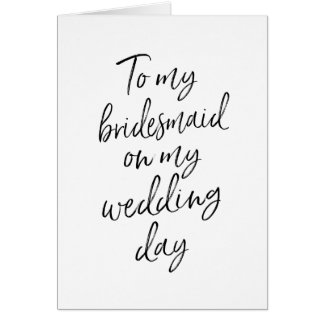 To my bridesmaid on my wedding | Stylish Lettered Card