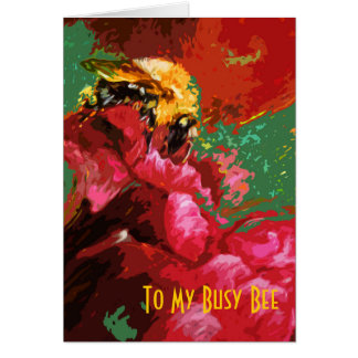 To My Busy Bee Card