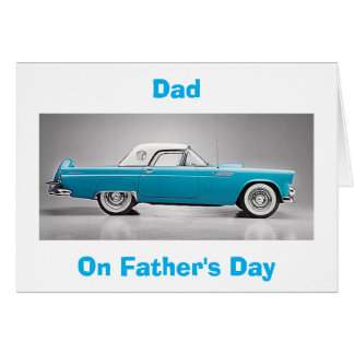 "TO MY ""CLASSIC DAD"" ON ""FATHER'S DAY""-TBIRD STYLE CARD"