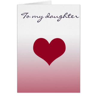 To My Daughter Card