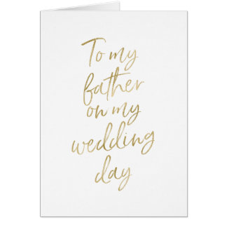 To my father on my wedding | Stylish Gold Lettered Card