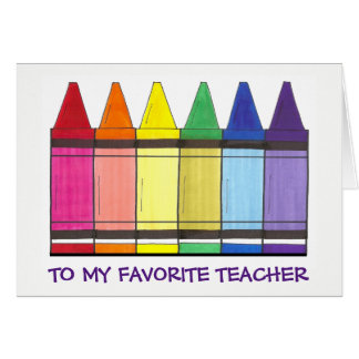 To My Favorite Teacher Rainbow Art Crayons School Card