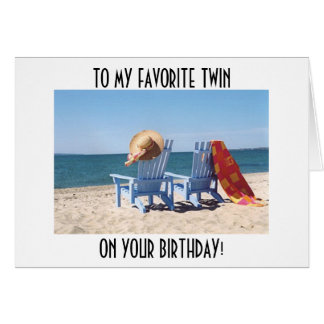 TO MY FAVORITE TWIN ON YOUR BIRTHDAY-AT THE BEACH CARD