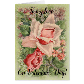 To My Love on Valentine's Day Floral Victorian Card