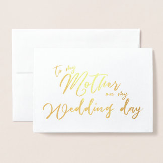 To my Mother on My Wedding Day Calligraphy Foil Card