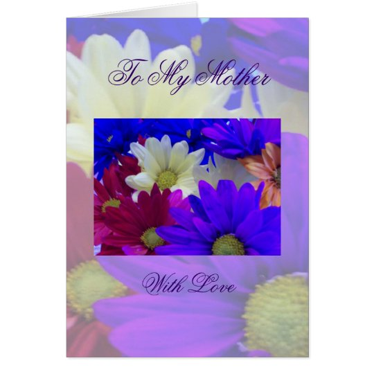 To My Mother With Love Card