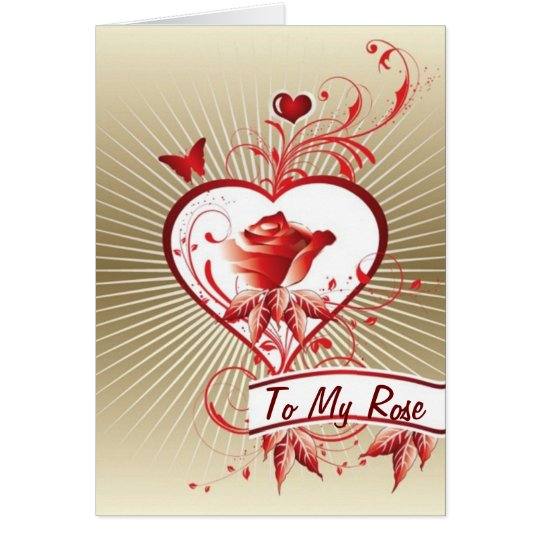 TO MY ROSE AT VALENTINES' DAY CARD