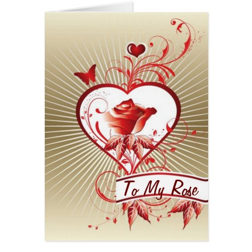 TO MY ROSE AT VALENTINES' DAY GREETING CARD