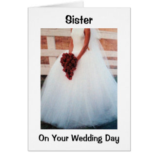 TO MY SISTER ON HER WEDDING DAY - BRIDAL PHOTO GREETING CARD