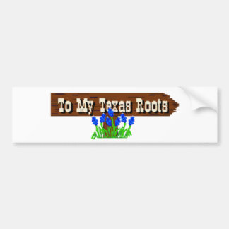To my Texas Roots Bumper Sticker