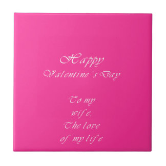 To my  wife on valentine's day. small square tile