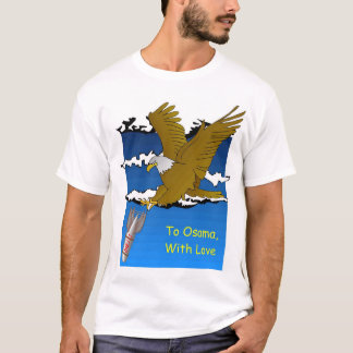 To Osama, with Love... T-Shirt